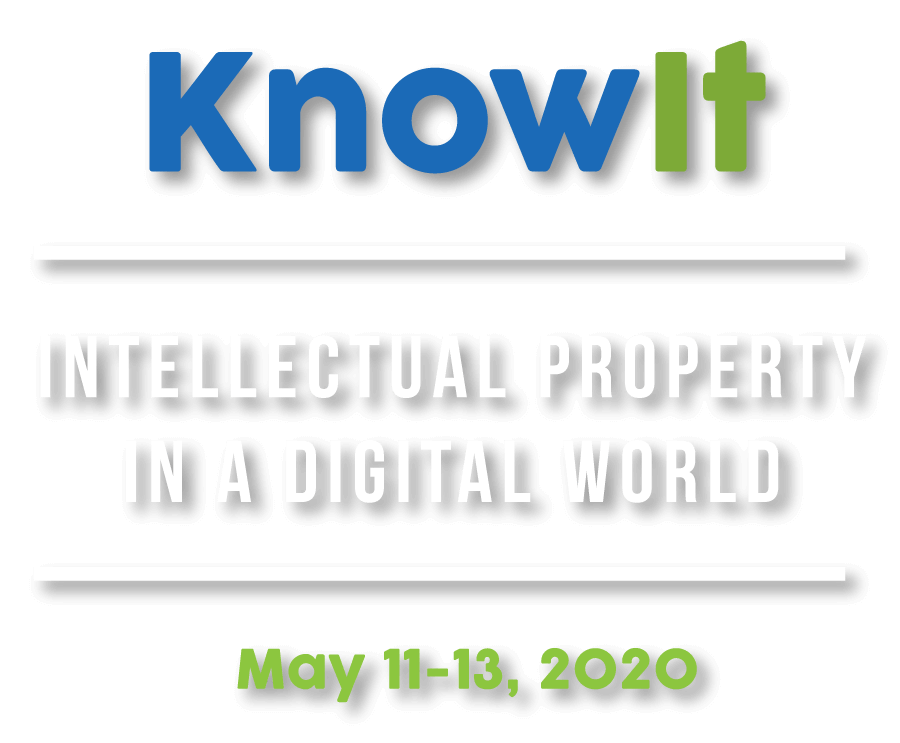 KnowIt - Intellectual Property In A Digital World - May 11-13, 2020